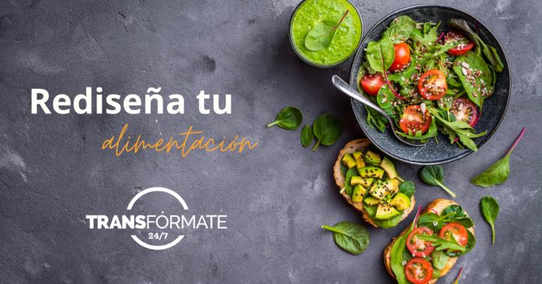 Rediseña tu alimentación programa dedicado a cambiar tus habitos alimenticios